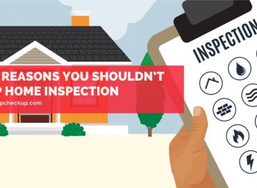 Top Reasons You Shouldn't Skip Home Inspection