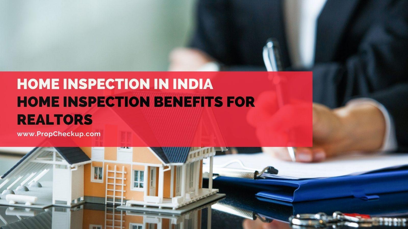 Home Inspection benefits for realtors